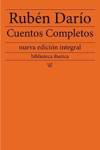 Cover Rubén Darío: Cuentos completos