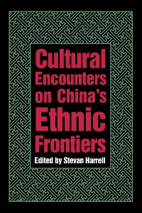 Cover Cultural Encounters on China's Ethnic Frontiers