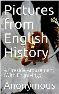 Cover Pictures from English History / A Fireside Amusement