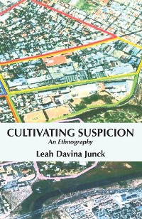 Cover Cultivating Suspicion: An Ethnography