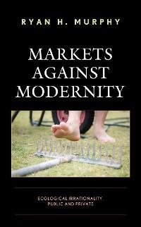Cover Markets against Modernity