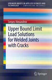 Cover Upper Bound Limit Load Solutions for Welded Joints with Cracks