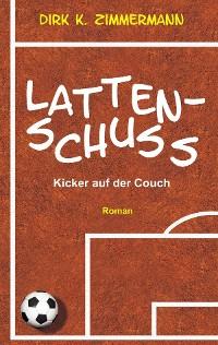 Cover Lattenschuss