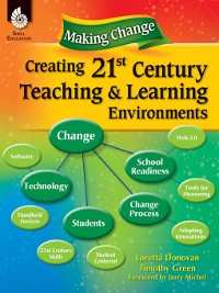 Cover Making Change: Creating a 21st Century Teaching and Learning Environment
