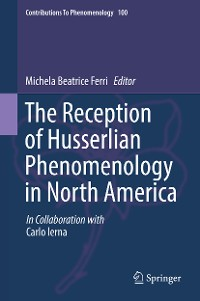 Cover The Reception of Husserlian Phenomenology in North America