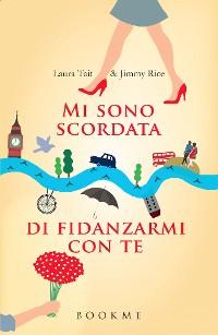 Cover Mi sono scordata di fidanzarmi con te (De Agostini)