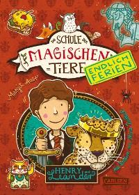 Cover Die Schule der magischen Tiere - Endlich Ferien 3: Henry und Leander