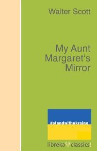 Cover My Aunt Margaret's Mirror