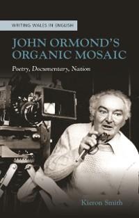 Cover John Ormonds Organic Mosaic