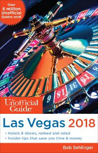 Cover The Unofficial Guide to Las Vegas 2018