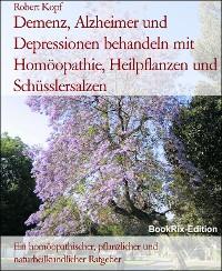 Cover Demenz, Alzheimer und Depressionen behandeln mit Homöopathie, Heilpflanzen und Schüsslersalzen