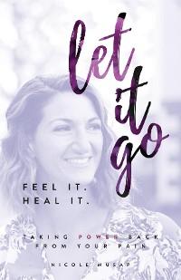 Cover Feel It. Heal It. Let It Go.