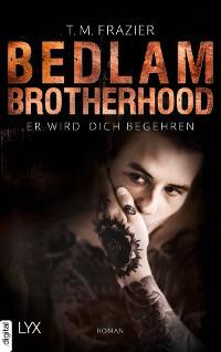 Cover Bedlam Brotherhood - Er wird dich begehren