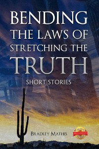 Cover Bending the Laws of Stretching the Truth