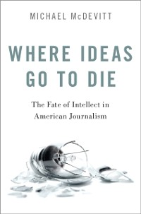 Cover Where Ideas Go to Die