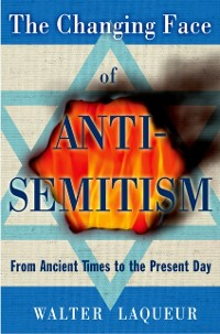 Cover Changing Face of Anti-Semitism