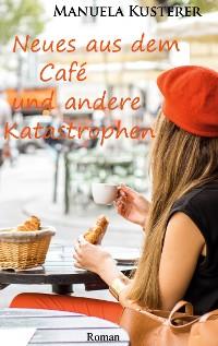 Cover Neues aus dem Café und andere Katastrophen