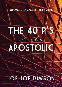 Cover The 40 P's of the Apostolic