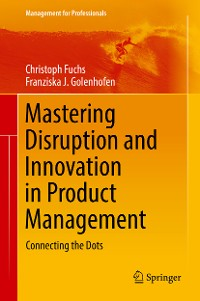 Cover Mastering Disruption and Innovation in Product Management