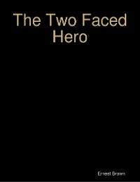 Cover The Two Faced Hero