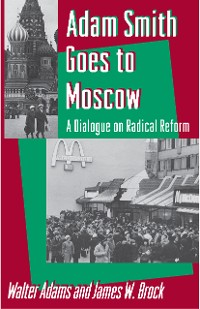 Cover Adam Smith Goes to Moscow