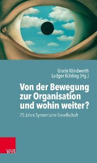 Cover Von der Bewegung zur Organisation und wohin weiter?