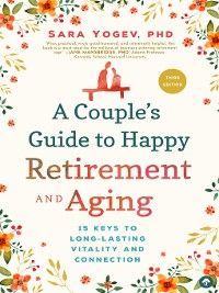 Cover A Couple's Guide to Happy Retirement and Aging