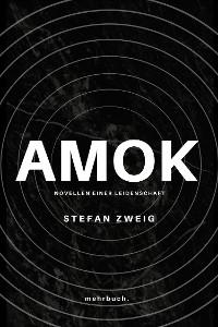 Cover Amok. Novellen einer Leidenschaft