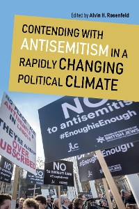 Cover Contending with Antisemitism in a Rapidly Changing Political Climate