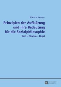 Cover Prinzipien der Aufklaerung und ihre Bedeutung fuer die Sozialphilosophie