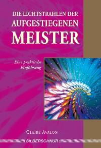 Cover Die Lichtstrahlen der Aufgestiegenen Meister