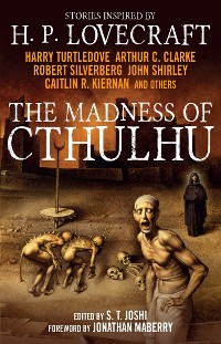 Cover The Madness of Cthulhu Anthology