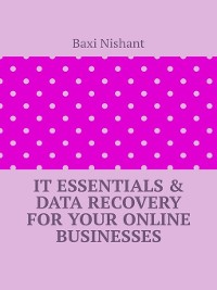 Cover IT Essentials & Data Recovery For Your Online Businesses