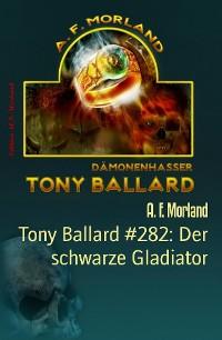 Cover Tony Ballard #282: Der schwarze Gladiator