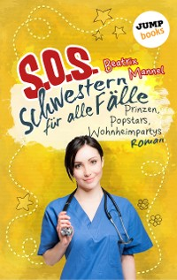 Cover SOS - Schwestern für alle Fälle - Band 5: Prinzen, Popstars, Wohnheimpartys