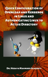 Cover Quick Configuration of Openldap and Kerberos in Linux and Authenicating Linux to Active Directory