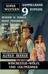Cover Winchester-Wölfe und Colt-Männer: Super Western Sammelband 9 Romane