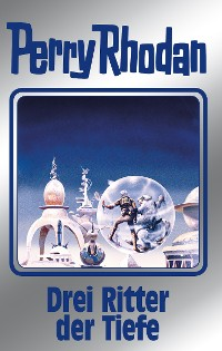 Cover Perry Rhodan 144: Drei Ritter der Tiefe (Silberband)
