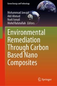 Cover Environmental Remediation Through Carbon Based Nano Composites
