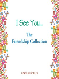 Cover I See You… The Friendship Collection