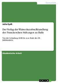 Cover Der Verlag der Waisenhausbuchhandlung der Franckeschen Stiftungen zu Halle