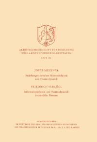 Cover Beziehungen zwischen Netzwerktheorie und Thermodynamik / Informationstheorie und Thermodynamik irreversibler Prozesse