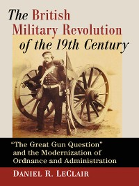 Cover The British Military Revolution of the 19th Century