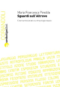 Cover Sguardi sull'Altrove. Cinema missionario e antropologia visuale
