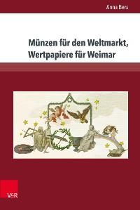 Cover Münzen für den Weltmarkt, Wertpapiere für Weimar