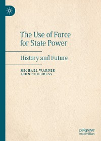 Cover The Use of Force for State Power