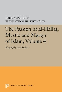 Cover The Passion of Al-Hallaj, Mystic and Martyr of Islam, Volume 4