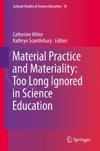 Cover Material Practice and Materiality: Too Long Ignored in Science Education
