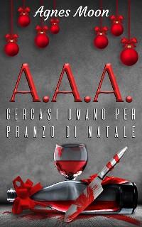 Cover A.A.A. Cercasi umano per pranzo di Natale