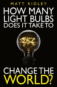 Cover How Many Light Bulbs Does It Take to Change the World?